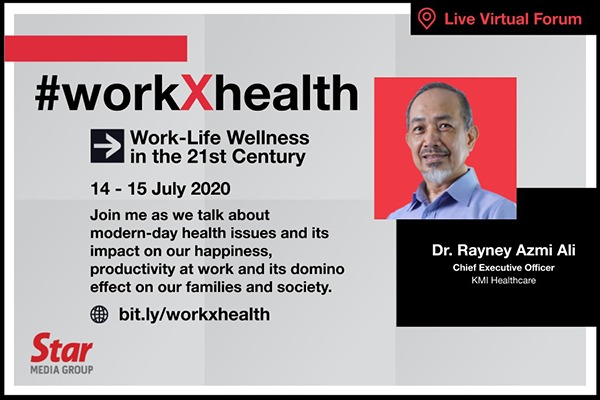 The Star Media Group #WorkxHealth Virtual Forum featuring KMI Healthcare CEO Dr. Rayney Azmi Ali